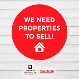 WE NEED PROPERTIES TO SELL! - Jarrod Peterson Real Estate Group